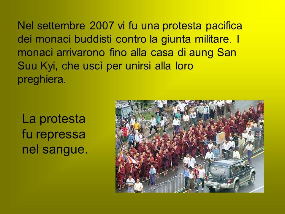 Nel settembre 2007 vi fu una protesta pacifica dei monaci buddisti contro la giunta militare. I monaci arrivarono fino alla casa di aung San Suu Kyi,