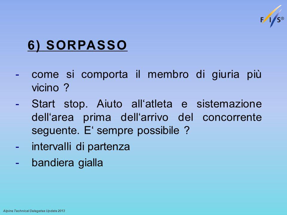 6) SORPASSO -come si comporta il membro di giuria più vicino ? -Start stop. Aiuto allatleta e sistemazione dellarea prima dellarrivo del concorrente s