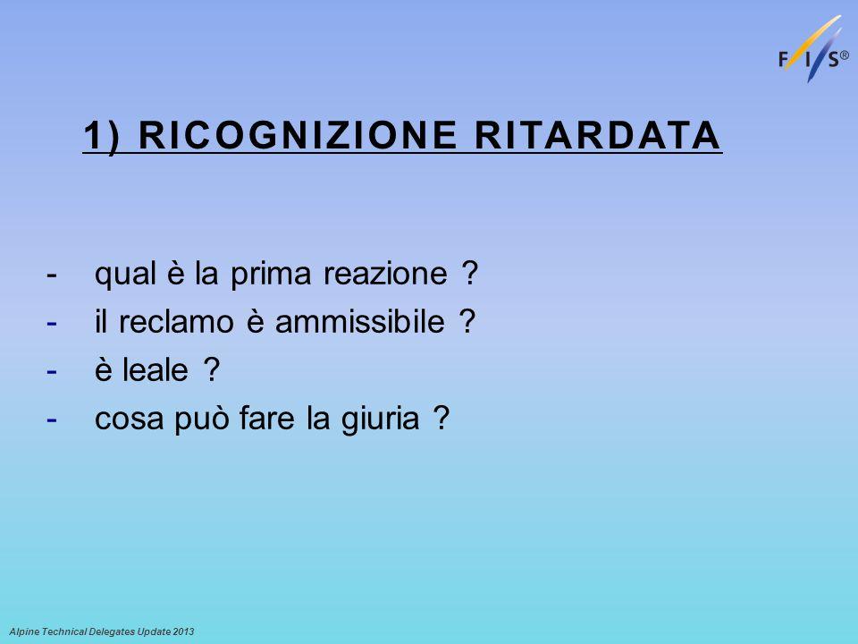 1) RICOGNIZIONE RITARDATA - qual è la prima reazione .