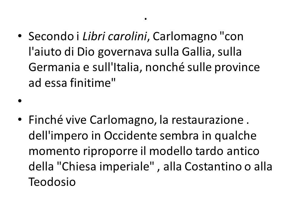 . Secondo i Libri carolini, Carlomagno