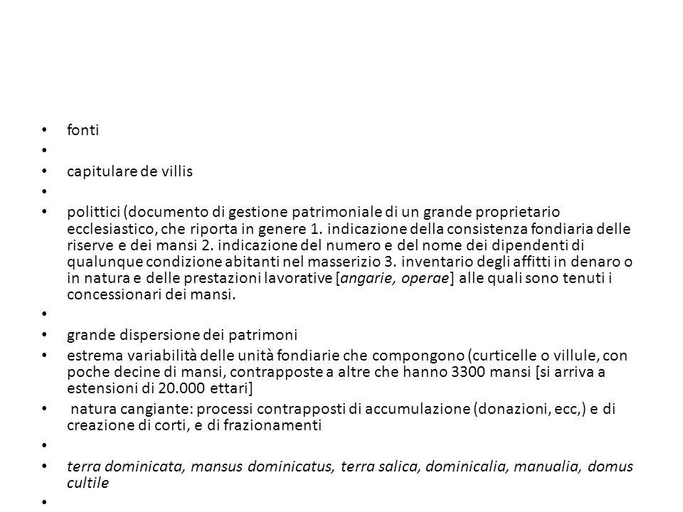 fonti capitulare de villis polittici (documento di gestione patrimoniale di un grande proprietario ecclesiastico, che riporta in genere 1. indicazione