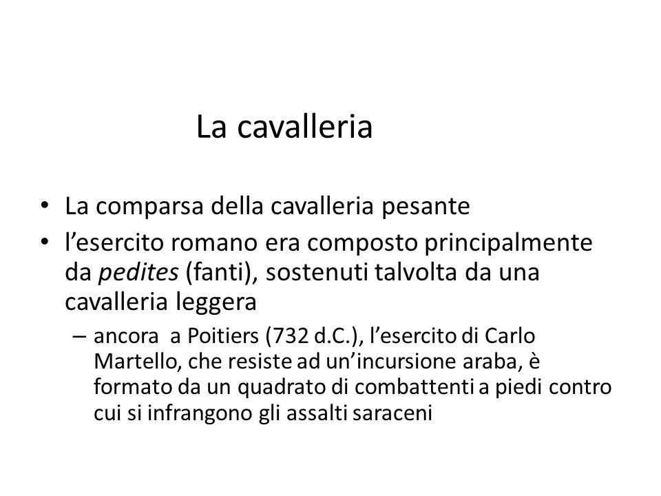La cavalleria La comparsa della cavalleria pesante lesercito romano era composto principalmente da pedites (fanti), sostenuti talvolta da una cavaller
