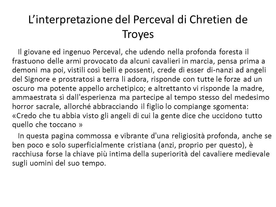 Linterpretazione del Perceval di Chretien de Troyes Il giovane ed ingenuo Perceval, che udendo nella profonda foresta il frastuono delle armi provocat