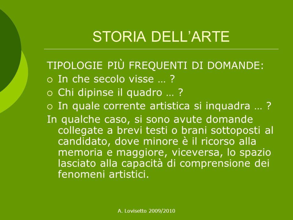 A.Lovisetto 2009/2010 STORIA DELLARTE TIPOLOGIE PIÙ FREQUENTI DI DOMANDE: In che secolo visse … .
