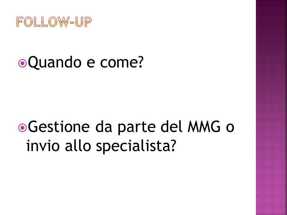 Quando e come? Gestione da parte del MMG o invio allo specialista?