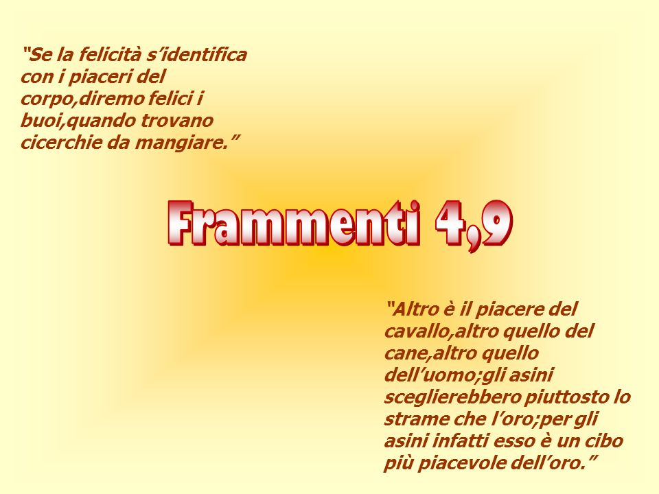 In questi frammenti Eraclito esprime una polemica contro gli uomini che vengono accusati di vivere come animali.