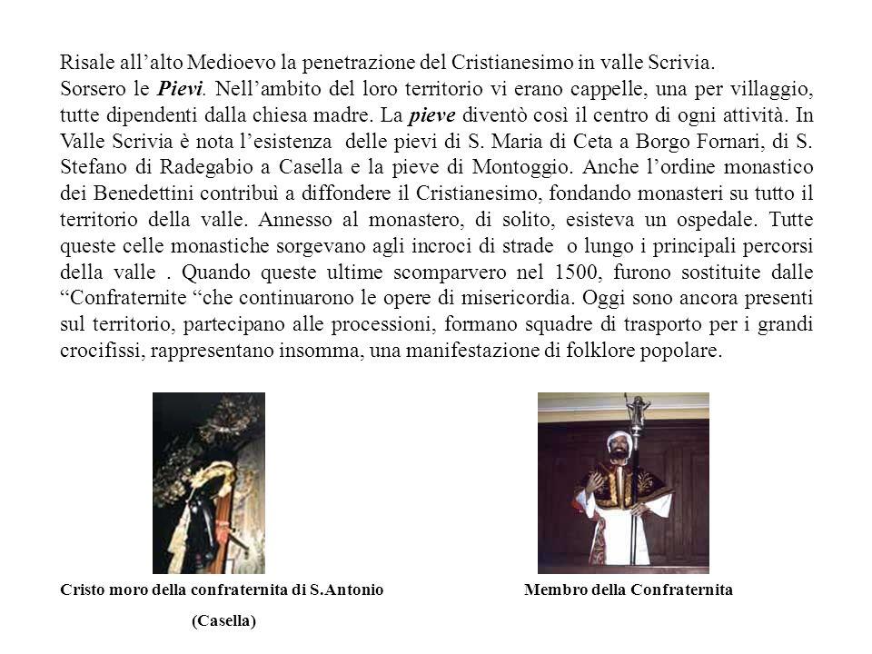 Risale allalto Medioevo la penetrazione del Cristianesimo in valle Scrivia.