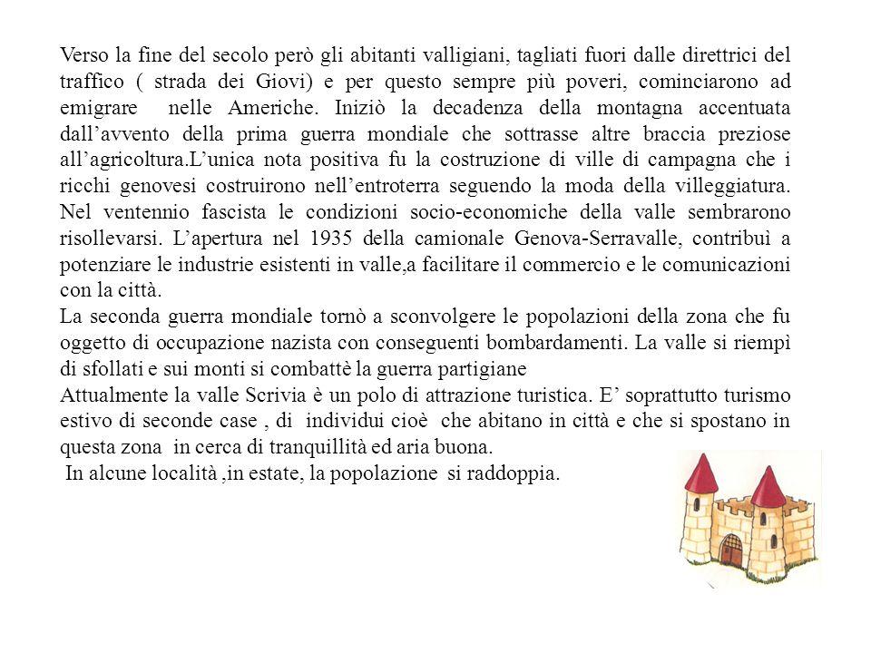 Nel medioevo, anche in Valle Scrivia andò affermandosi il feudalesimo. Documenti dellepoca testimoniano il frequente passaggio di proprietà dei castel