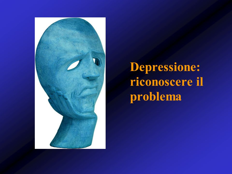Depressione: riconoscere il problema