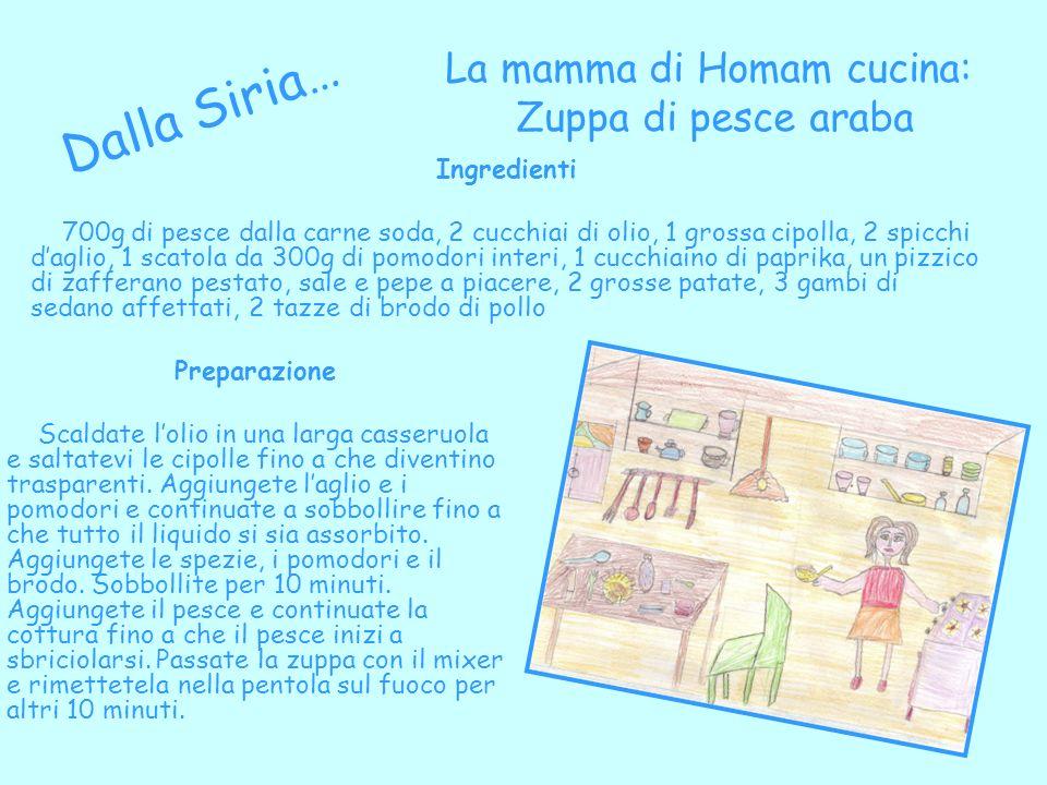 Dalla Siria… La mamma di Homam cucina: Zuppa di pesce araba Ingredienti 700g di pesce dalla carne soda, 2 cucchiai di olio, 1 grossa cipolla, 2 spicch