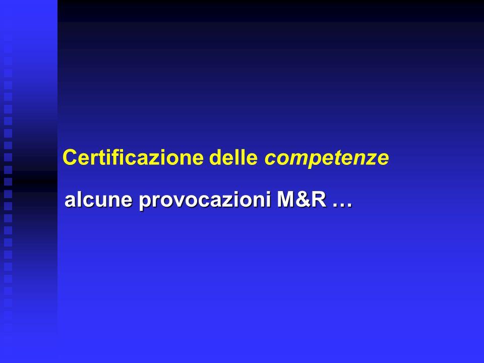 Certificazione delle competenze alcune provocazioni M&R …