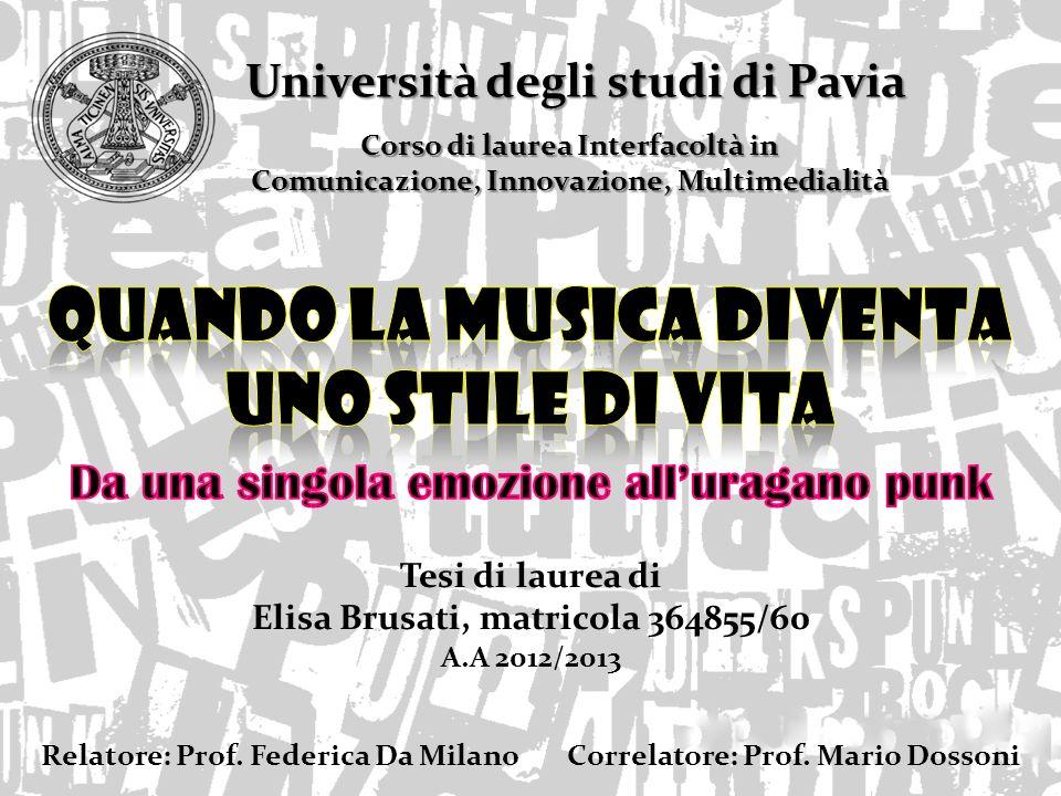 Università degli studi di Pavia Corso di laurea Interfacoltà in Comunicazione, Innovazione, Multimedialità Tesi di laurea di Elisa Brusati, matricola 364855/60 A.A 2012/2013 Relatore: Prof.