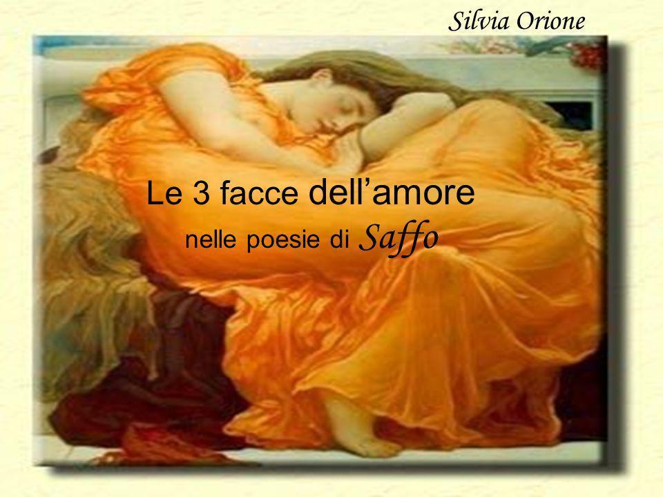 Le 3 facce dellamore nelle poesie di Saffo Silvia Orione