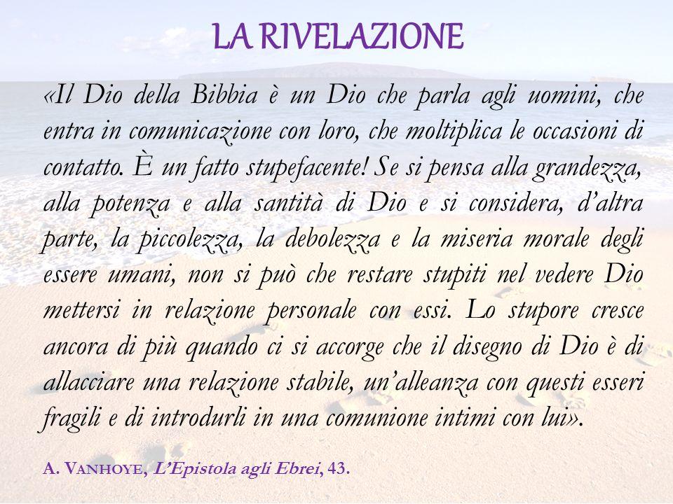 «Il Dio della Bibbia è un Dio che parla agli uomini, che entra in comunicazione con loro, che moltiplica le occasioni di contatto.