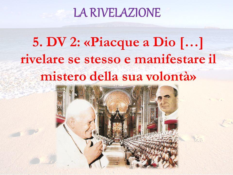 5. DV 2: «Piacque a Dio […] rivelare se stesso e manifestare il mistero della sua volontà»