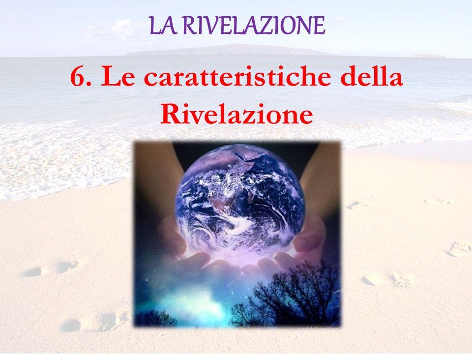 LA RIVELAZIONE 6. Le caratteristiche della Rivelazione