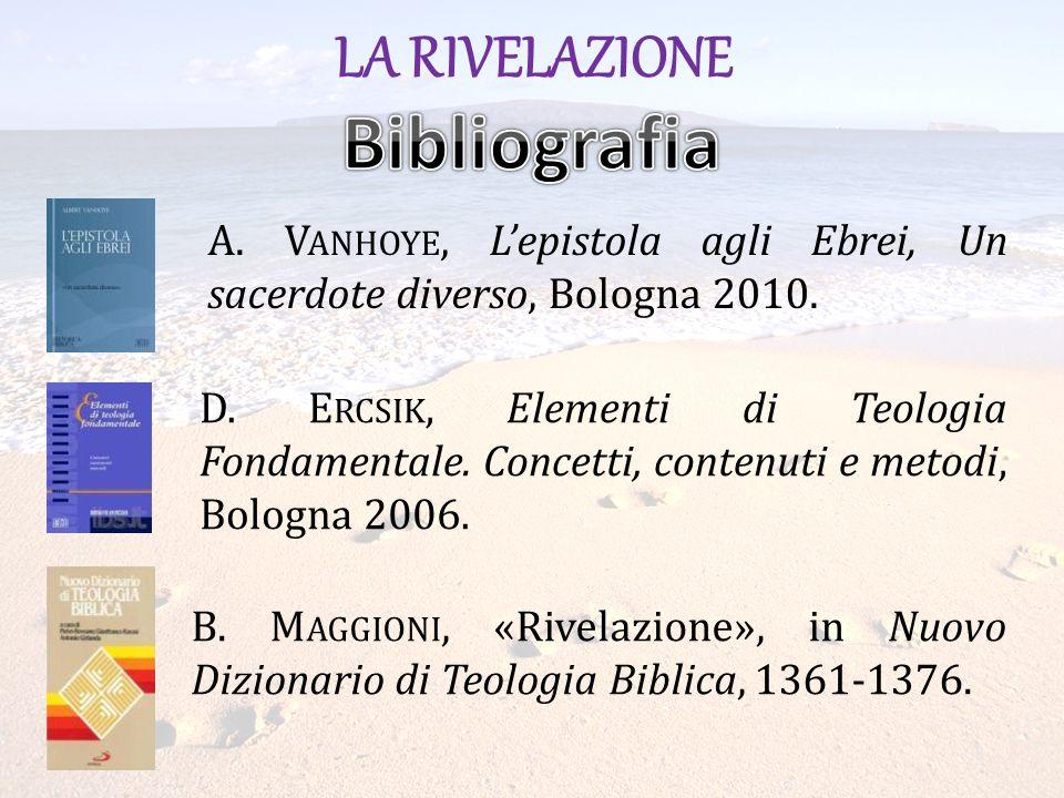 A.V ANHOYE, Lepistola agli Ebrei, Un sacerdote diverso, Bologna 2010.