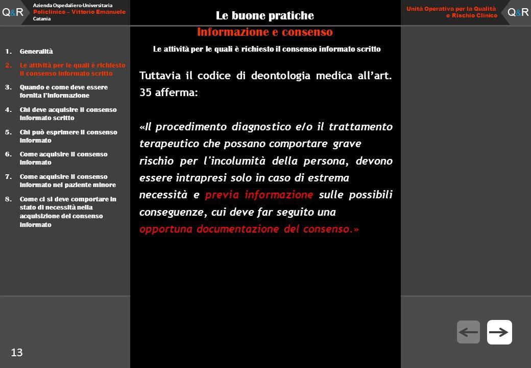 Q&RQ&R Azienda Ospedaliero-Universitaria Policlinico – Vittorio Emanuele Catania Q&RQ&R Unità Operativa per la Qualità e Rischio Clinico 13 Le buone p
