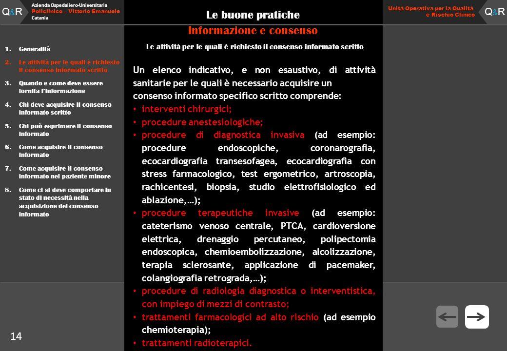 Q&RQ&R Azienda Ospedaliero-Universitaria Policlinico – Vittorio Emanuele Catania Q&RQ&R Unità Operativa per la Qualità e Rischio Clinico 14 Le buone p