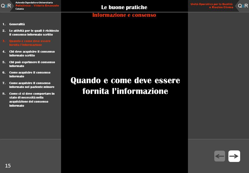 Q&RQ&R Azienda Ospedaliero-Universitaria Policlinico – Vittorio Emanuele Catania Q&RQ&R Unità Operativa per la Qualità e Rischio Clinico 15 Le buone p
