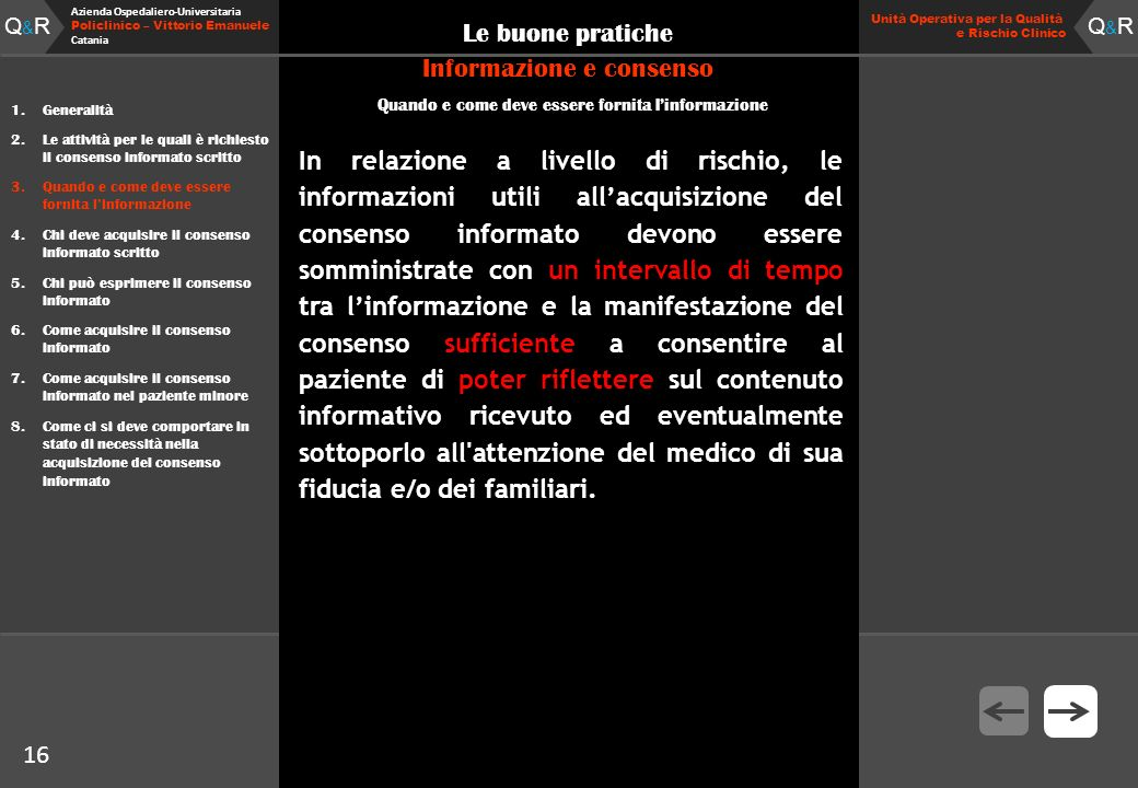 Q&RQ&R Azienda Ospedaliero-Universitaria Policlinico – Vittorio Emanuele Catania Q&RQ&R Unità Operativa per la Qualità e Rischio Clinico 16 Le buone p