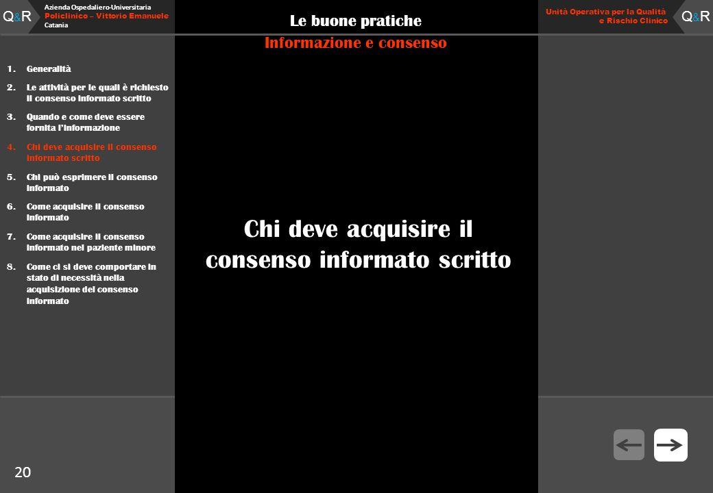 Q&RQ&R Azienda Ospedaliero-Universitaria Policlinico – Vittorio Emanuele Catania Q&RQ&R Unità Operativa per la Qualità e Rischio Clinico 20 Le buone p