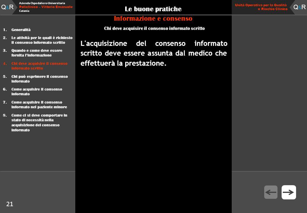 Q&RQ&R Azienda Ospedaliero-Universitaria Policlinico – Vittorio Emanuele Catania Q&RQ&R Unità Operativa per la Qualità e Rischio Clinico 21 Le buone p