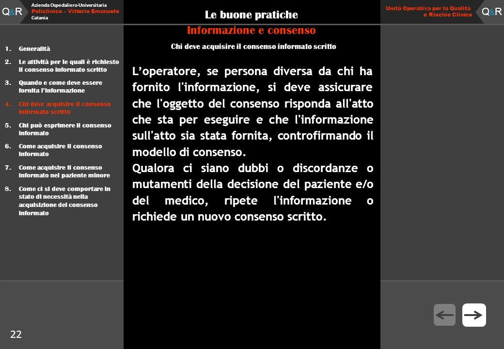 Q&RQ&R Azienda Ospedaliero-Universitaria Policlinico – Vittorio Emanuele Catania Q&RQ&R Unità Operativa per la Qualità e Rischio Clinico 22 Le buone p