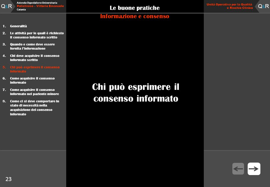 Q&RQ&R Azienda Ospedaliero-Universitaria Policlinico – Vittorio Emanuele Catania Q&RQ&R Unità Operativa per la Qualità e Rischio Clinico 23 Le buone p
