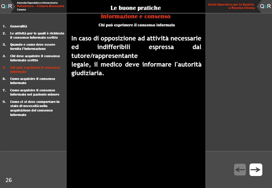 Q&RQ&R Azienda Ospedaliero-Universitaria Policlinico – Vittorio Emanuele Catania Q&RQ&R Unità Operativa per la Qualità e Rischio Clinico 26 Le buone p