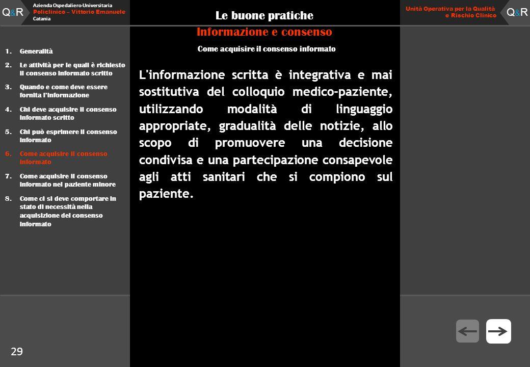 Q&RQ&R Azienda Ospedaliero-Universitaria Policlinico – Vittorio Emanuele Catania Q&RQ&R Unità Operativa per la Qualità e Rischio Clinico 29 Le buone p