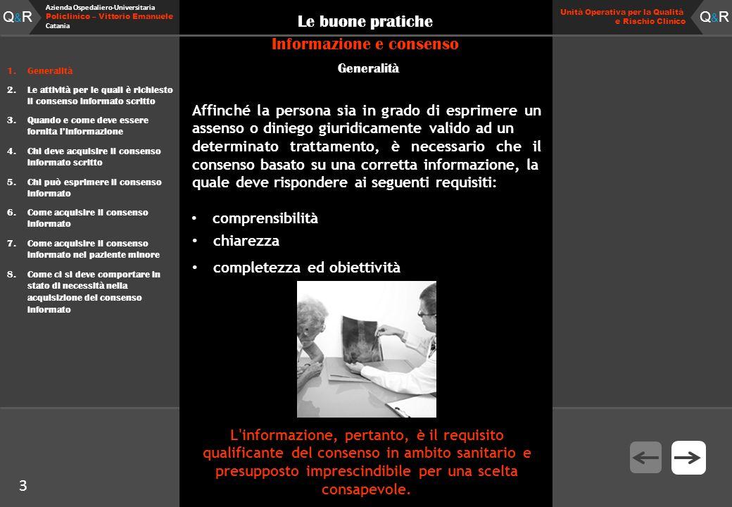 Q&RQ&R Azienda Ospedaliero-Universitaria Policlinico – Vittorio Emanuele Catania Q&RQ&R Unità Operativa per la Qualità e Rischio Clinico 4 Le buone pratiche Informazione e consenso l art.