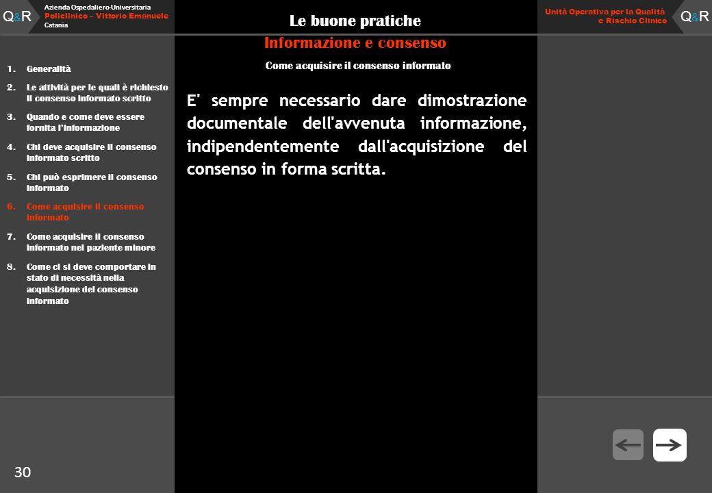 Q&RQ&R Azienda Ospedaliero-Universitaria Policlinico – Vittorio Emanuele Catania Q&RQ&R Unità Operativa per la Qualità e Rischio Clinico 30 Le buone p