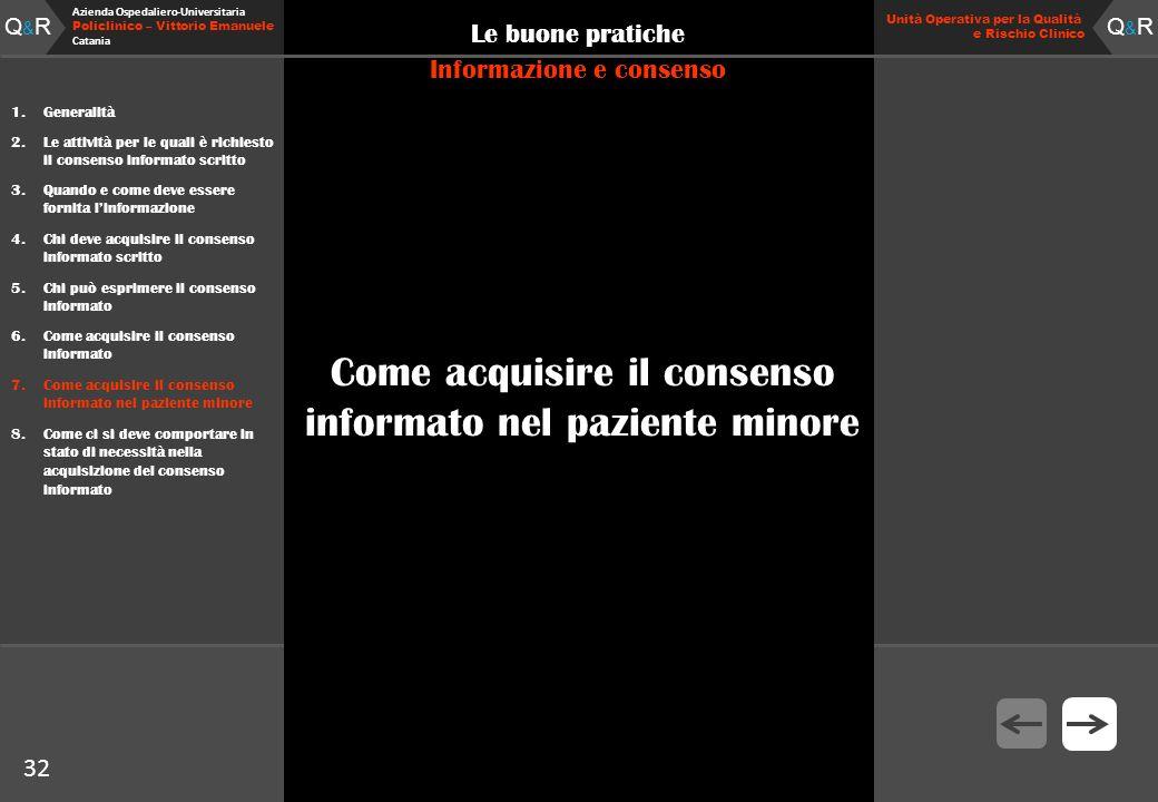 Q&RQ&R Azienda Ospedaliero-Universitaria Policlinico – Vittorio Emanuele Catania Q&RQ&R Unità Operativa per la Qualità e Rischio Clinico 32 Le buone p
