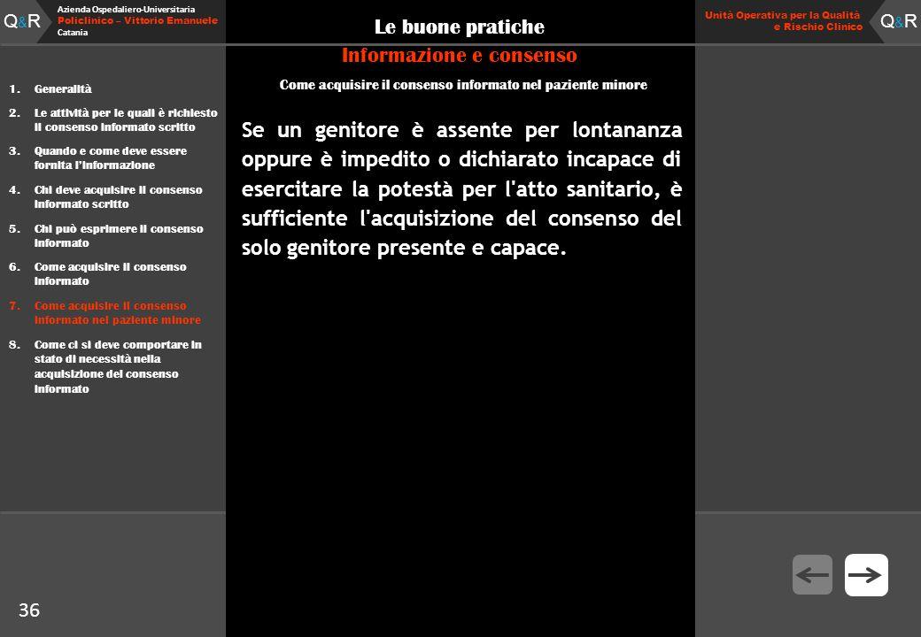 Q&RQ&R Azienda Ospedaliero-Universitaria Policlinico – Vittorio Emanuele Catania Q&RQ&R Unità Operativa per la Qualità e Rischio Clinico 36 Le buone p