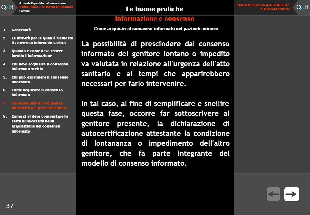 Q&RQ&R Azienda Ospedaliero-Universitaria Policlinico – Vittorio Emanuele Catania Q&RQ&R Unità Operativa per la Qualità e Rischio Clinico 37 Le buone p