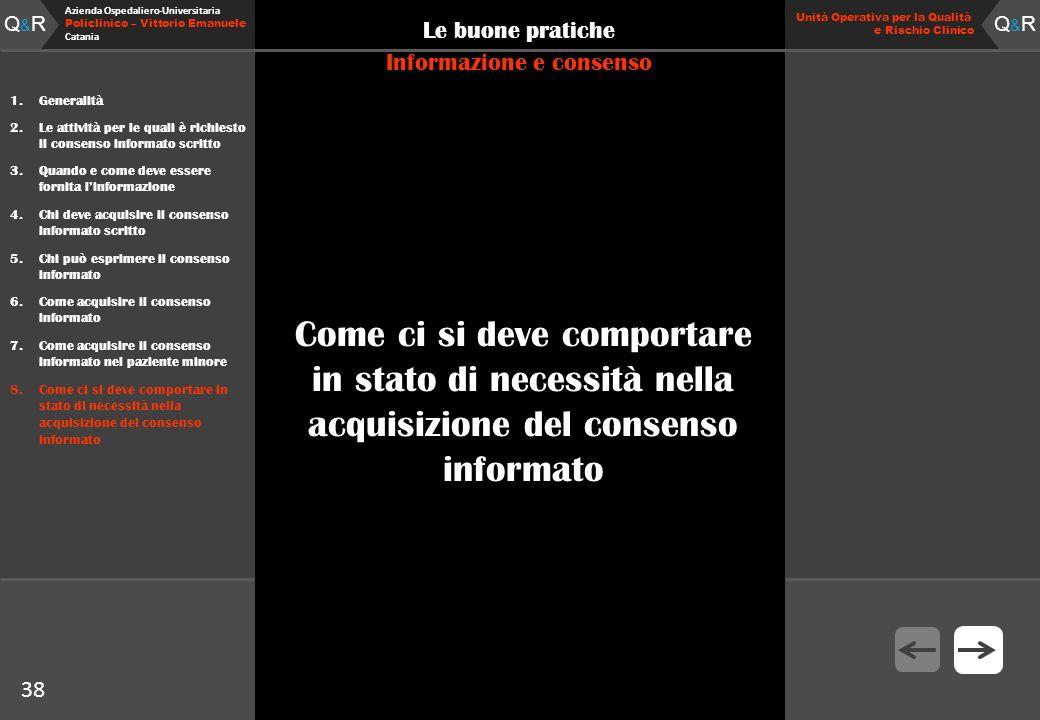 Q&RQ&R Azienda Ospedaliero-Universitaria Policlinico – Vittorio Emanuele Catania Q&RQ&R Unità Operativa per la Qualità e Rischio Clinico 38 Le buone p