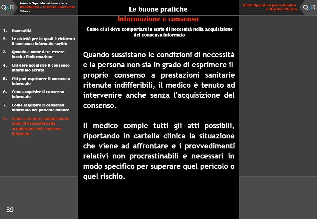 Q&RQ&R Azienda Ospedaliero-Universitaria Policlinico – Vittorio Emanuele Catania Q&RQ&R Unità Operativa per la Qualità e Rischio Clinico 39 Le buone p