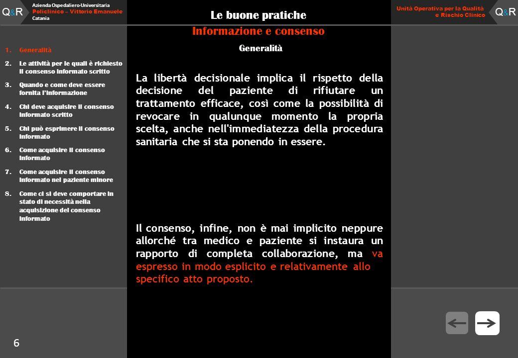 Q&RQ&R Azienda Ospedaliero-Universitaria Policlinico – Vittorio Emanuele Catania Q&RQ&R Unità Operativa per la Qualità e Rischio Clinico 6 Le buone pr