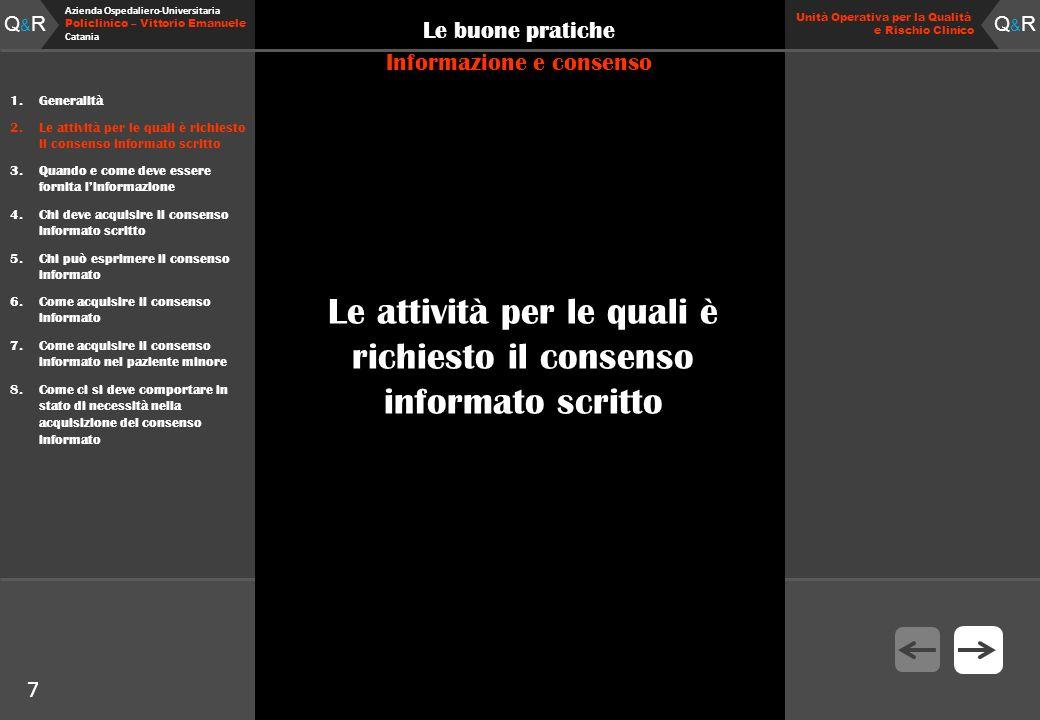 Q&RQ&R Azienda Ospedaliero-Universitaria Policlinico – Vittorio Emanuele Catania Q&RQ&R Unità Operativa per la Qualità e Rischio Clinico 7 Le buone pr