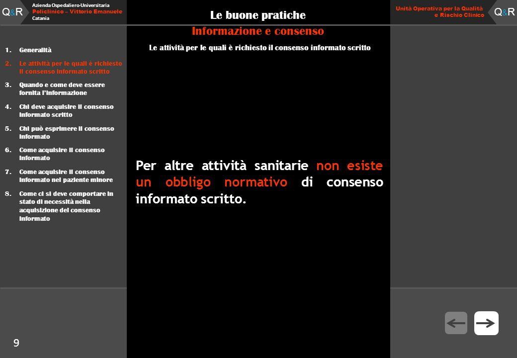 Q&RQ&R Azienda Ospedaliero-Universitaria Policlinico – Vittorio Emanuele Catania Q&RQ&R Unità Operativa per la Qualità e Rischio Clinico 9 Le buone pr