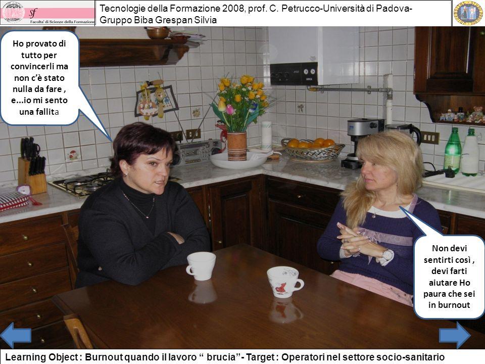 Tecnologie della Formazione 2008, prof. C. Petrucco-Università di Padova- Gruppo Biba Grespan Silvia Learning Object : Burnout quando il lavoro brucia