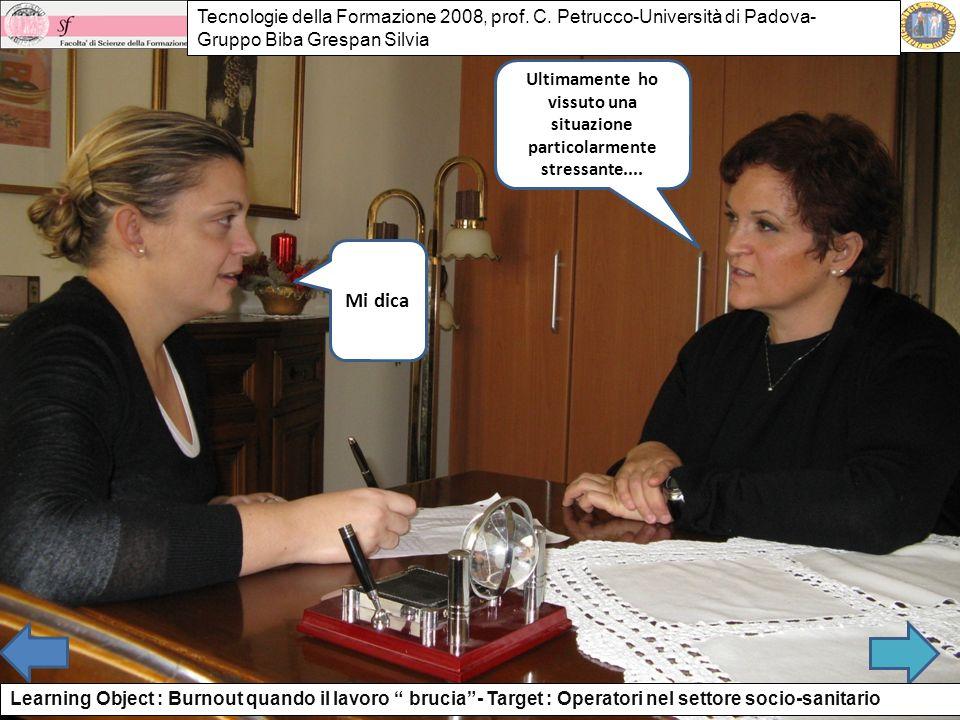 Ultimamente ho vissuto una situazione particolarmente stressante.... Mi dica Tecnologie della Formazione 2008, prof. C. Petrucco-Università di Padova-