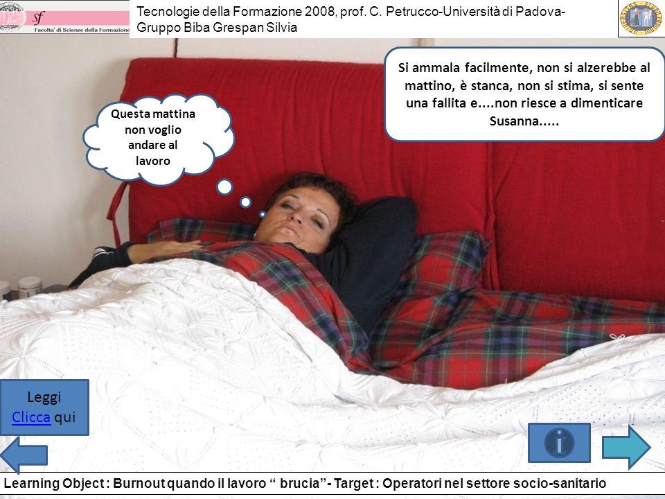 Questa mattina non voglio andare al lavoro Tecnologie della Formazione 2008, prof. C. Petrucco-Università di Padova- Gruppo Biba Grespan Silvia Learni