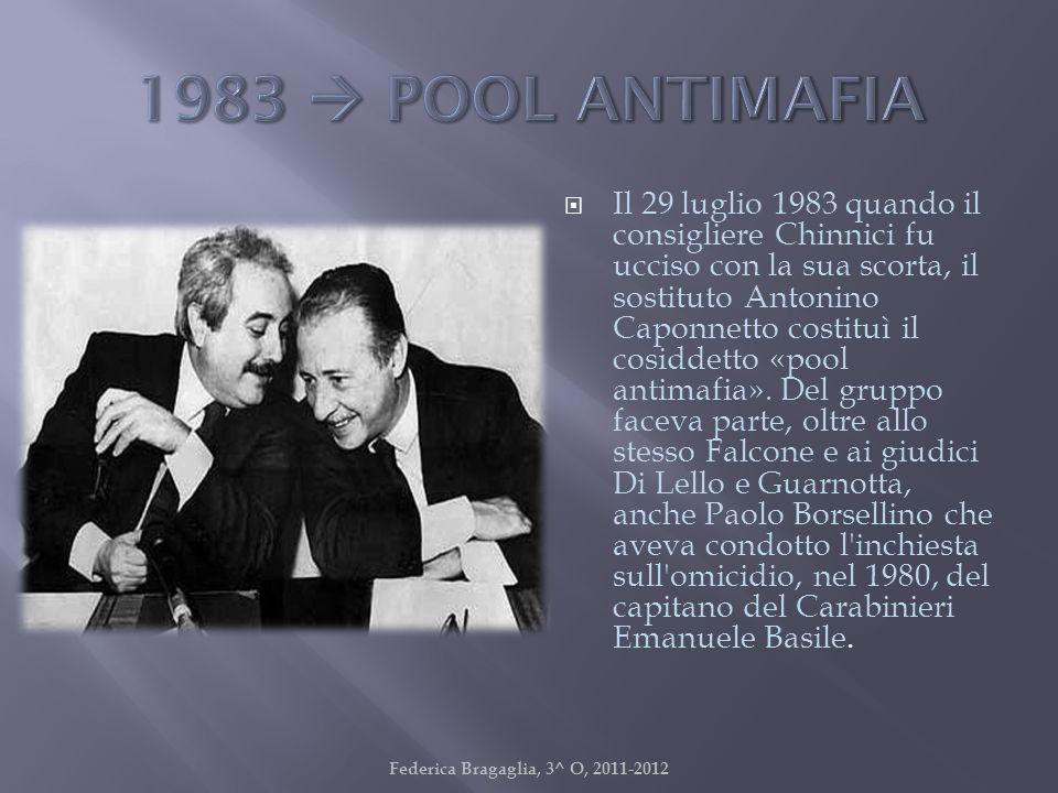 Il 29 luglio 1983 quando il consigliere Chinnici fu ucciso con la sua scorta, il sostituto Antonino Caponnetto costituì il cosiddetto «pool antimafia»