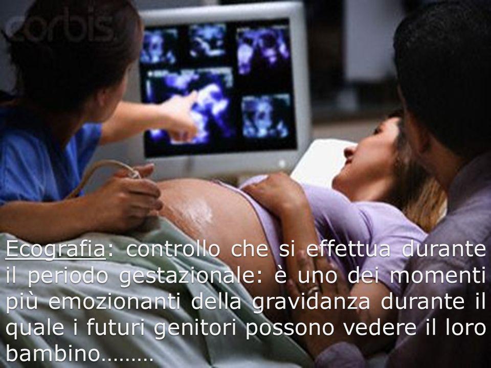 Ecografia: controllo che si effettua durante il periodo gestazionale: è uno dei momenti più emozionanti della gravidanza durante il quale i futuri gen