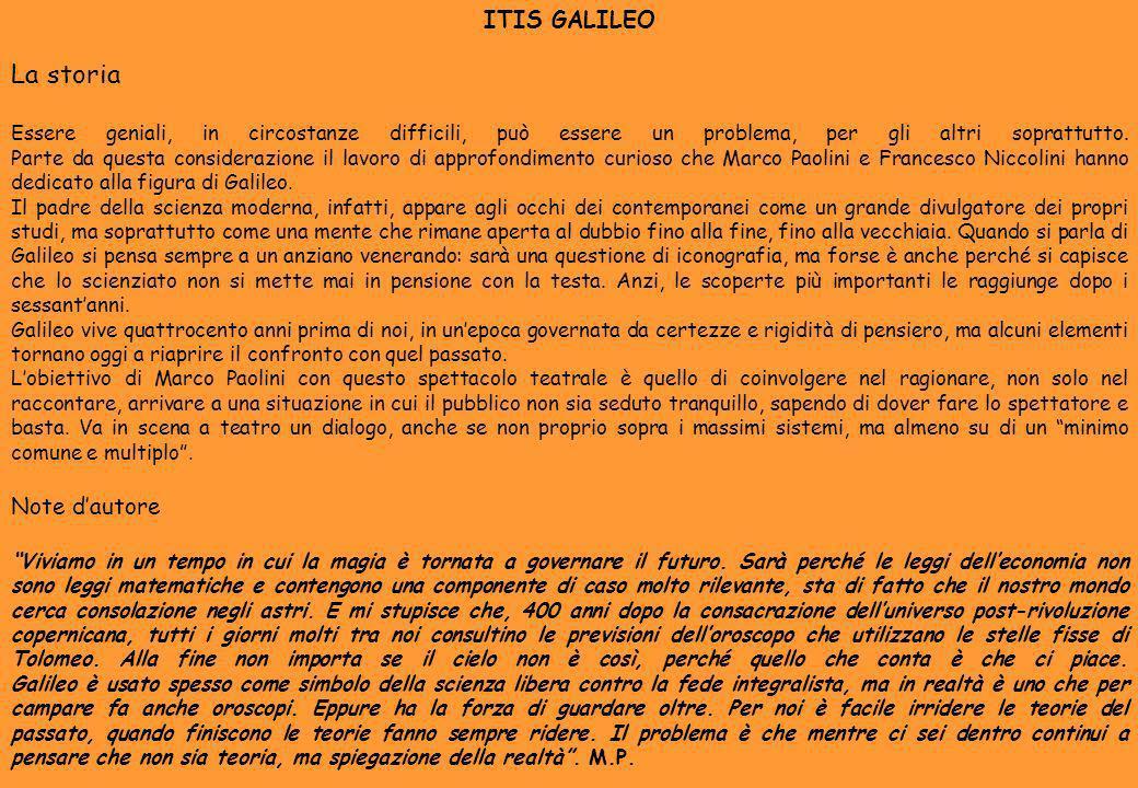 ITIS GALILEO La storia Essere geniali, in circostanze difficili, può essere un problema, per gli altri soprattutto. Parte da questa considerazione il