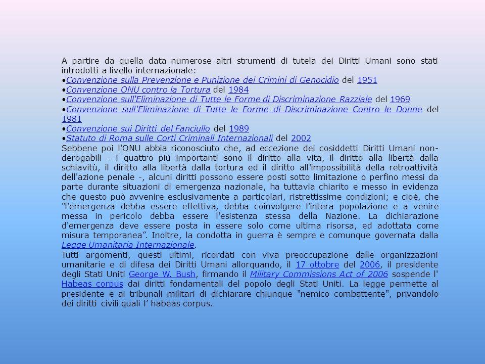 A partire da quella data numerose altri strumenti di tutela dei Diritti Umani sono stati introdotti a livello internazionale: Convenzione sulla Preven