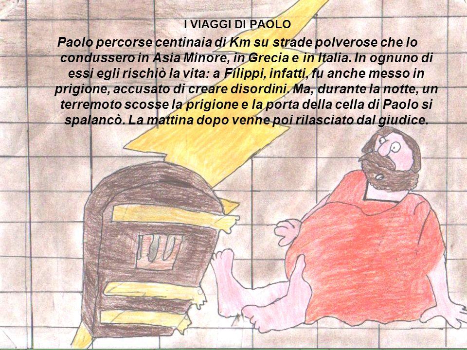 PAOLO E GLI APOSTOLI Arrivato a Gerusalemme, Paolo si unì agli apostoli divenendo uno tra i più ardenti nella fede. Ma anche gli Ebrei di Gerusalemme