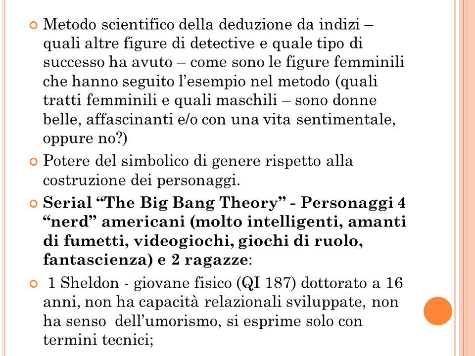 Metodo scientifico della deduzione da indizi – quali altre figure di detective e quale tipo di successo ha avuto – come sono le figure femminili che h